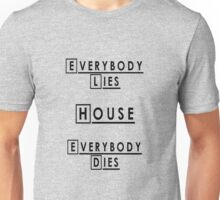 House MD Everybody Lies Unisex T-Shirt