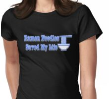 Ramen Noodels Saved My Life Womens Fitted T-Shirt