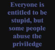 stupid entitlements by LynneHerry