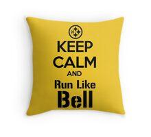Keep Calm and Run Like Bell .2 Throw Pillow