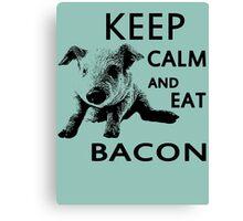 Keep calm and eat bacon Canvas Print