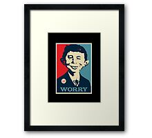 WHAT ME WORRY Framed Print