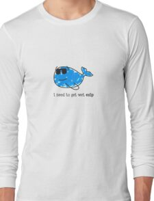 I NEED TO GET WET ESIP PARODY Long Sleeve T-Shirt
