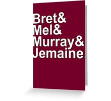 Bret & Mel & Murray & Jemaine Greeting Card