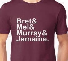 Bret & Mel & Murray & Jemaine Unisex T-Shirt