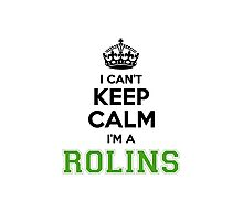 I cant keep calm Im a ROLINS Photographic Print