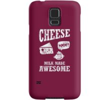 Cheese.....milk made awesome Samsung Galaxy Case/Skin