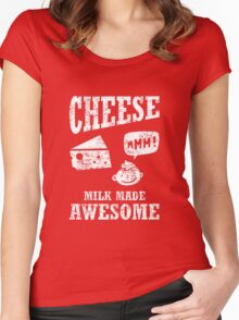 Cheese.....milk made awesome Women's Fitted Scoop T-Shirt