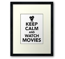 Keep calm and watch Movies Framed Print