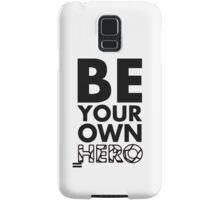 GOWOMAN SLOGAN TEES | Be Your Own Hero (Black and White) Samsung Galaxy Case/Skin