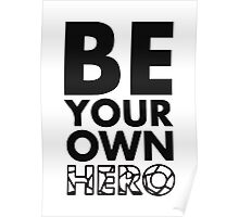 GOWOMAN SLOGAN TEES | Be Your Own Hero (Black and White) Poster
