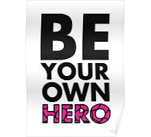 GOWOMAN SLOGAN TEES | Be Your Own Hero (Original) Poster