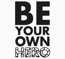 GOWOMAN SLOGAN TEES | Be Your Own Hero (Black and White) by GoWoman