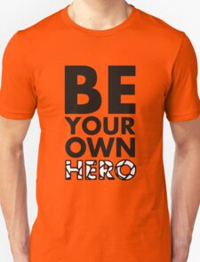 GOWOMAN SLOGAN TEES | Be Your Own Hero (Black and White) T-Shirt