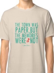 "Paper Towns - ""The Memories Were Not"" Classic T-Shirt"