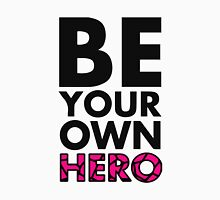 GOWOMAN SLOGAN TEES   Be Your Own Hero (Original) Unisex T-Shirt