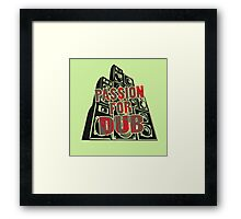 PASSION FOR DUB Framed Print