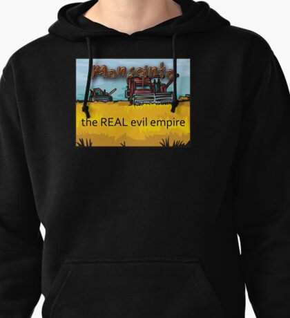Monsanto - the REAL evil empire Pullover Hoodie