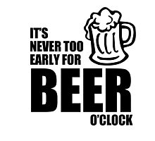 It's never too early for beer o'clock Photographic Print