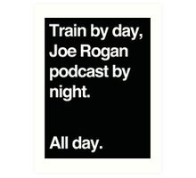 Train by day, Joe Rogan podcast by night - All Day - Nick Diaz - Helvetica Art Print