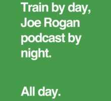 Train by day, Joe Rogan podcast by night - All Day - Nick Diaz - Helvetica Kids Clothes
