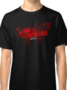 Misbehave Classic T-Shirt