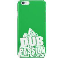 DUB PASSION WHITE  iPhone Case/Skin