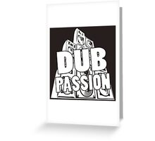 DUB PASSION WHITE  Greeting Card
