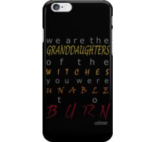 We Are the Granddaughters iPhone Case/Skin