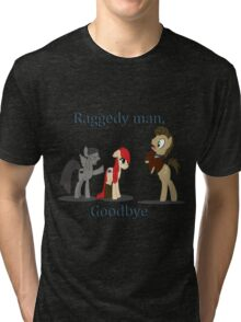 Goodbye Raggedy Doctor Tri-blend T-Shirt