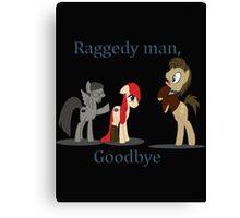 Goodbye Raggedy Doctor Canvas Print