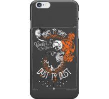 Ashes to Ashes - Dust to Dust : Goodies & Deco iPhone Case/Skin