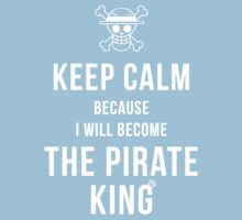 Keep calm because I will become the Pirate King T-shirt / Phone case / More Kids Clothes