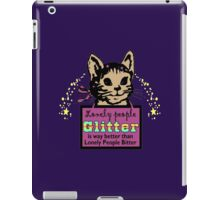 Lonely People Glitter Is Better Than Lonely People Bitter iPad Case/Skin