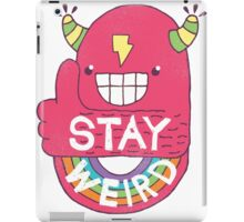 STAY WEIRD! iPad Case/Skin