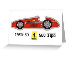 1952-53 Ferrari 500 Tipo, Double F1 championship winning car Greeting Card