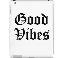 GOOD VIBES OG iPad Case/Skin