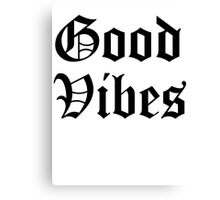 GOOD VIBES OG Canvas Print