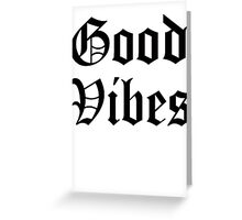 GOOD VIBES OG Greeting Card