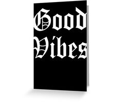 GOOD VIBES OG 2 Greeting Card