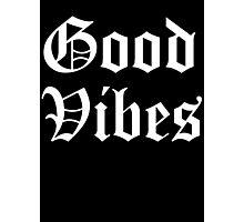 GOOD VIBES OG 2 Photographic Print