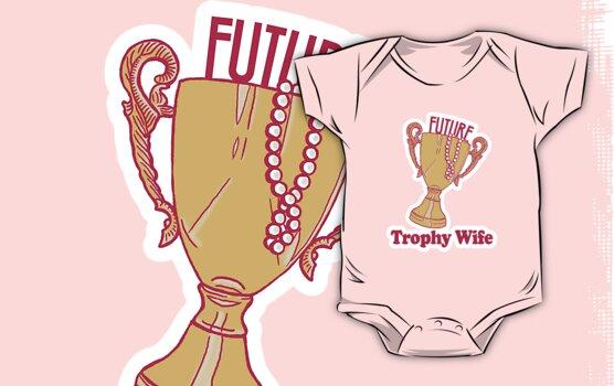 FUTURE TROPHY WIFE by Heather Daniels