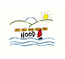 It's All Good In The Hood Art Print