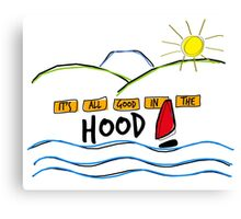 It's All Good In The Hood Canvas Print