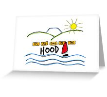 It's All Good In The Hood Greeting Card