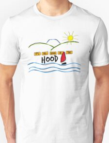 It's All Good In The Hood Unisex T-Shirt