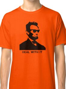 Cool Abe Lincoln - Deal With It (Clothing) Classic T-Shirt