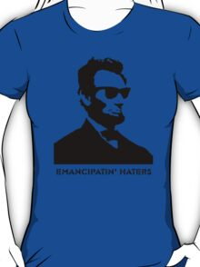 Cool Abe Lincoln - Emancipatin' Haters (clothing) T-Shirt