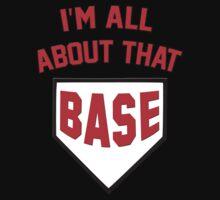 I'm All About That Base by josheisenmann89