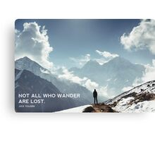 NOT ALL WHO WANDER ARE LOST. J.R.R. TOLKIEN Canvas Print